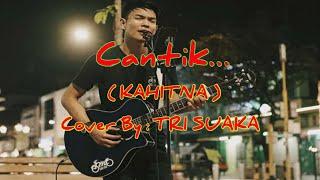 CANTIK KAHITNA - Cover By Tri Suaka  Musisi Jogja Project
