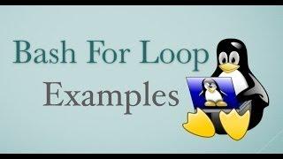 15 Bash For Loop Examples for Linux / Unix / OS X  Shell Scripting