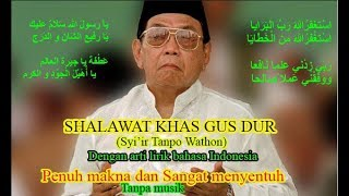 Shalawat Khas Gus Dur Syi'ir tanpo Waton tanpa musik dengan artinya