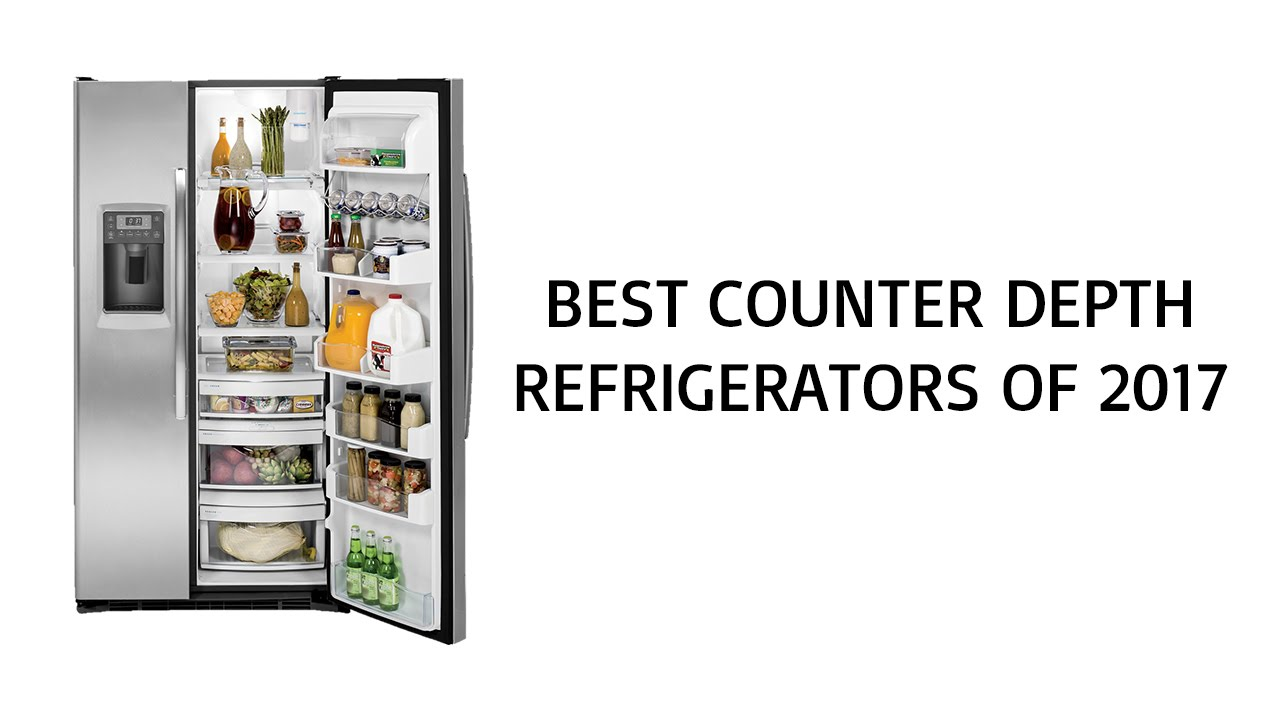 Best Counter Depth Refrigerator 2017   Top Counter Depth Refrigerator  Reviews Of 2017