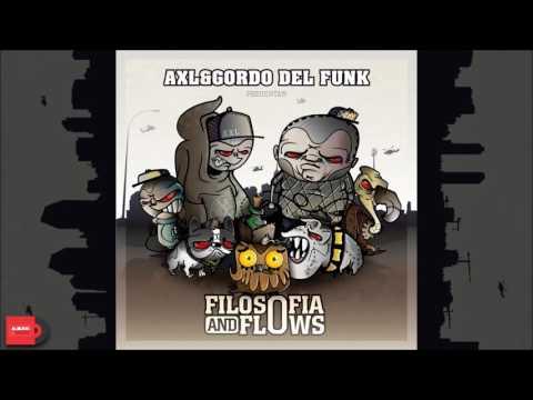 AXL & Gordo Del Funk - Filosofía y Flows (Álbum Completo) + Link de Descarga