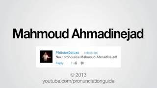 How to Pronounce Mahmoud Ahmadinejad