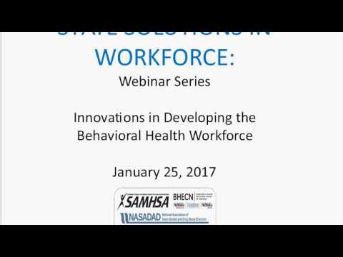 State Solutions In Workforce Series: Innovations In Developing Behavioral Health Workforce (Part II)