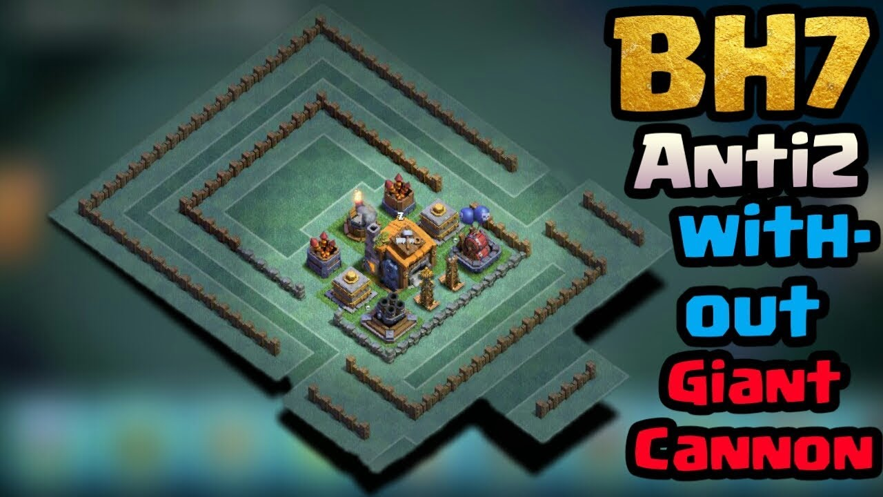 Bh7 Builder Hall 7 Best Anti 2 Star Base Layout Without Giant Cannon With Replays Proof 2017 Youtube