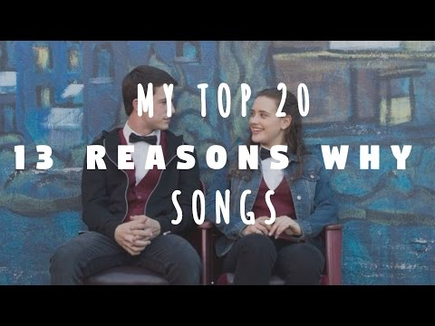 My Top 20 13 Reasons Why Songs
