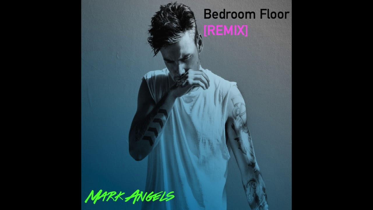 Liam Payne - Bedroom Floor [Remix] Ft. Mark Angels - YouTube