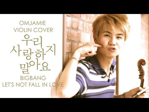 BIGBANG - Let's not fall in love VIOLIN COVER