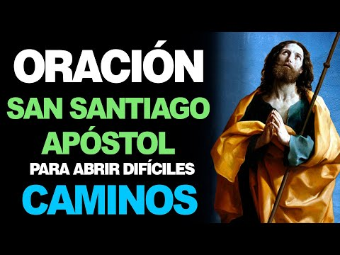 🙏 Oración a San Santiago Apóstol para ABRIR CAMINOS DIFÍCILES en la vida 😥
