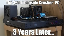 "I Built This $200 ""Console Crushing"" Gaming PC 3 Years Ago. How Does It Hold Up Today?"