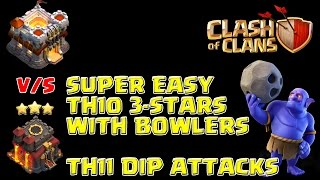 SUPEREASY TH10 3 STARS WITH BOWLERS - TH11 DIP ATTACK - Ep 25