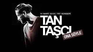 Tan Taşçı - Ona Söyle (TRT Müzik Canlı Performans)