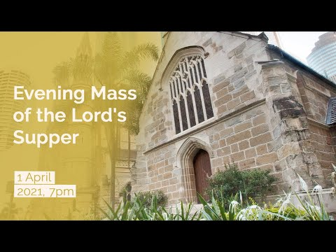 (2021-04-01) April 1, 2021. 7.00pm Evening Mass of the Lord's Supper