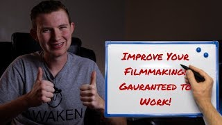 How to Improve Your Filmmaking!