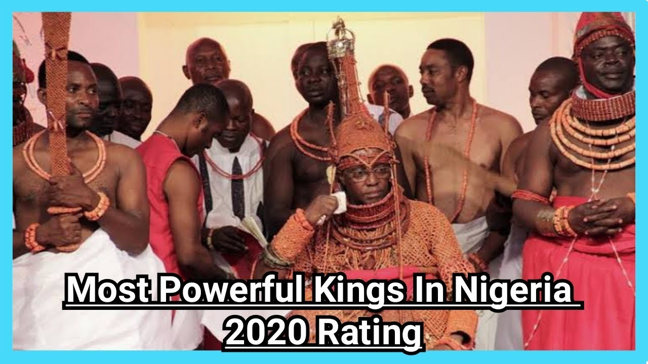Top 10 Most Powerful and Richest Kings in Nigeria • 2020