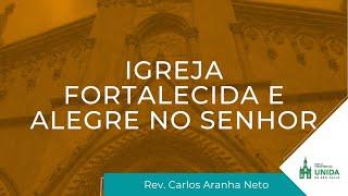 Igreja Fortalecida E Alegre No Senhor - Rev. Rosther Guimarães Lopes - Culto Matutino - //2020