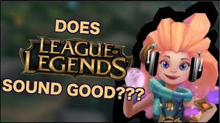 Does League Of Legends actually sound good??