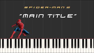 Download lagu Spider-Man 2 - Main Title (Synthesia Piano)