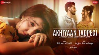 Download Akhiyaan Tadpegi - Ashnoor Kaur , Mohit H| Aishwarya P| Anjjan B| Kumaar| Zee Music Originals