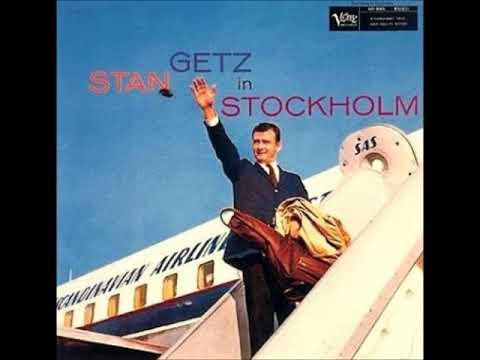 Stan Getz -  Stan Getz in Stockholm ( Full Album )