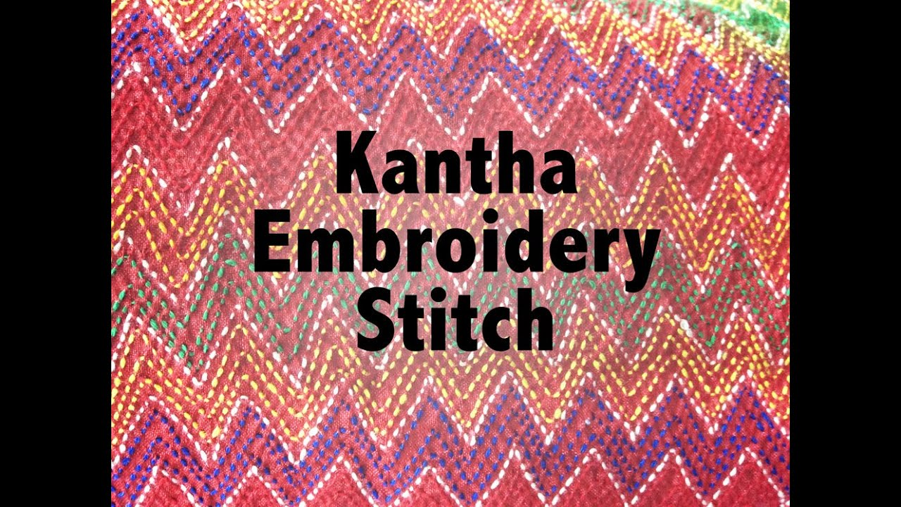 Sewing Kantha Embroidery Stitch Colouricious Textile Holiday Youtube
