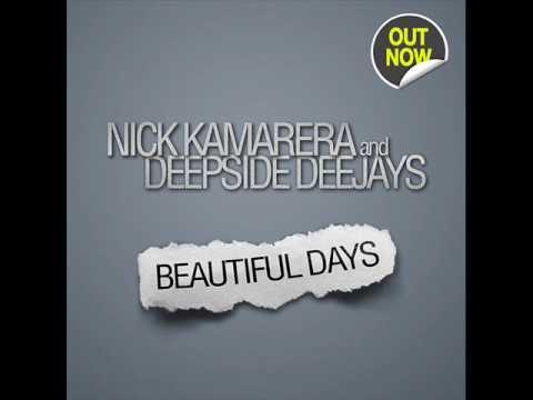 Nick Kamarera & Deepside Deejays-Beautiful Days (Original Extended Mix)