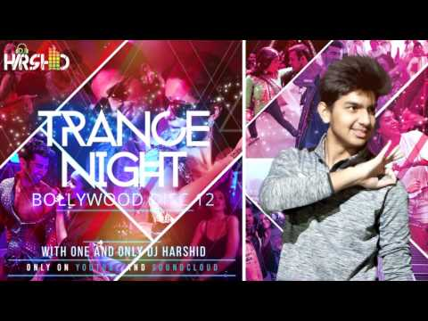 Trance Night Bollywood 2017 Mashup Disc-12 || DJ Harshid