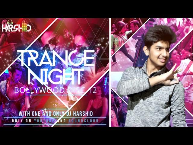 Trance Night Bollywood 2017 Mash
