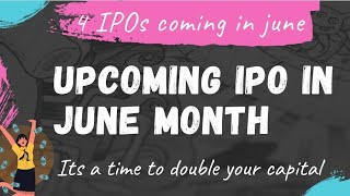 Upcoming IPOs in June    4 IPOs are coming in June 💸