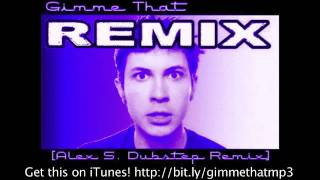 """Gimme That"" - Tobuscus Toby Turner Dubstep REMIX (by DJ Alex. S)"