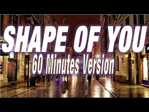 Shape Of You 60 Minutes Version (With Rain In Background)
