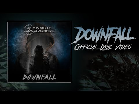 CYANIDE PARADISE - Downfall (Official lyric video)