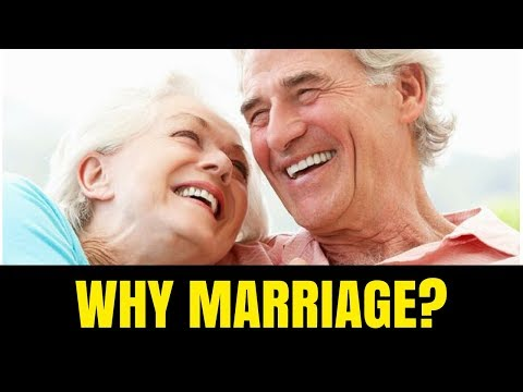 Why Marriage? WHY you SHOULD...n't if....