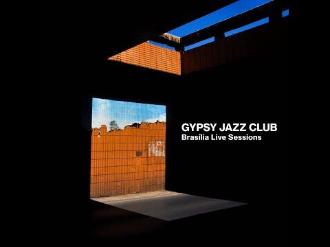Gypsy Jazz Club - Brasilia Live Sessions - Full Album
