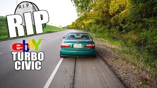 I BLEW UP MY $600 EBAY TURBO CIVIC!!