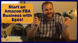 How to Start Amazon FBA Business with $500