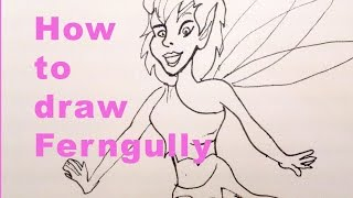 How to draw Ferngully