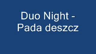 Duo Night - Pada deszcz