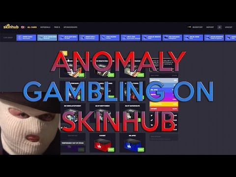 ANOMALY GAMBLING ON SKINHUB #1