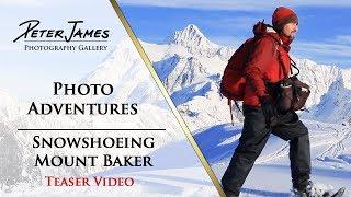 TEASER - Snowshoeing Mount Baker