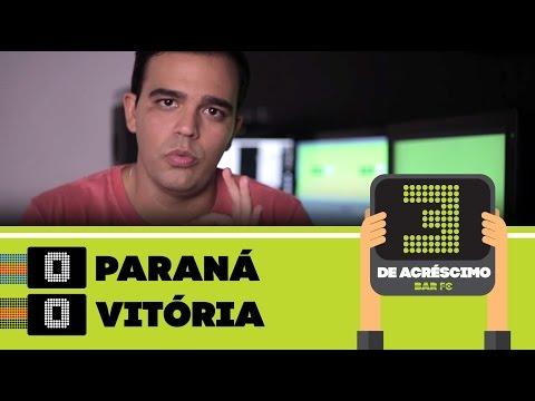 3 DE ACRÉSCIMO - PARANÁ 0 X 0 VITÓRIA