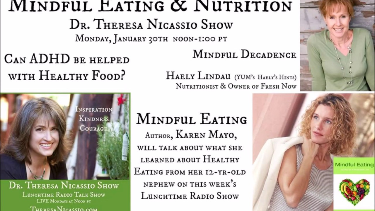 Mindful Eating Adhd And Nutrition >> Mindful Eating With Mayo Haely Lindau On The Dr Theresa Nicassio
