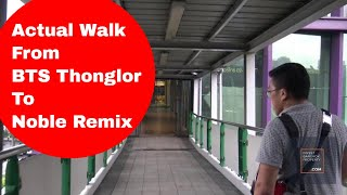 Actual Walk From BTS Thonglor To Noble Remix ...