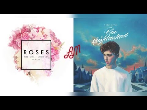 The Chainsmokers ft. ROZES x Troye Sivan - Young Roses (Mixed Mashup)