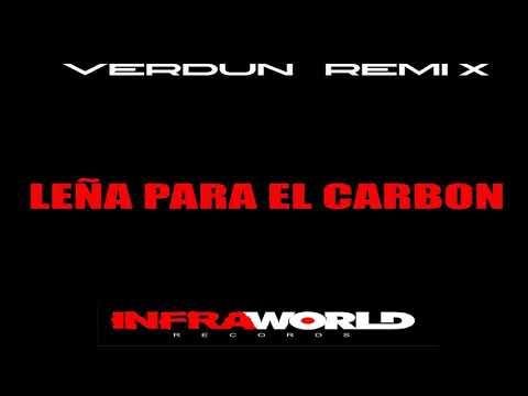 Leña Para El Carbon (Verdun Remix)