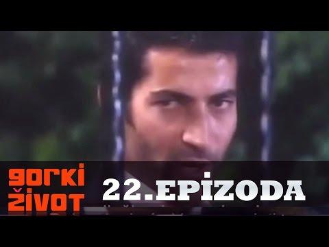 Gorki Zivot - 22. Epizoda