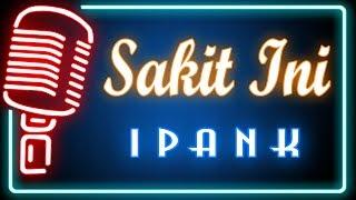 Sakit Ini (Karaoke Minang) ~ Ipank