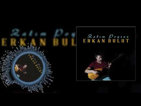 Erkan Bulut - Zalım Poyraz  [Official Audio]