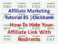 Affiliate Marketing Tutorial 35 | Clickbank | How To Hide Your Affiliate Link With Redirects