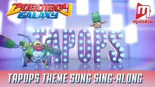 Video BBB Galaxy TAPOPS Theme Song (Sing-along) download MP3, 3GP, MP4, WEBM, AVI, FLV Desember 2017