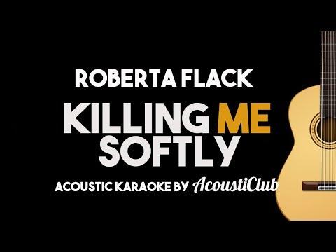 Roberta Flack  Killing Me Softly Acoustic Guitar Karaoke Backing Track with Lyrics